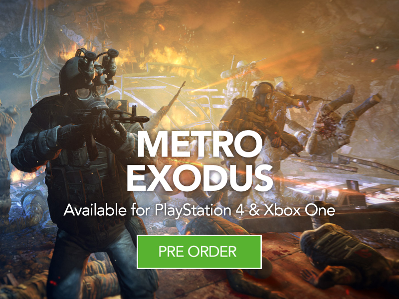 Pre Order Metro Exodus for PS4 & Xbox One at Monster Shop