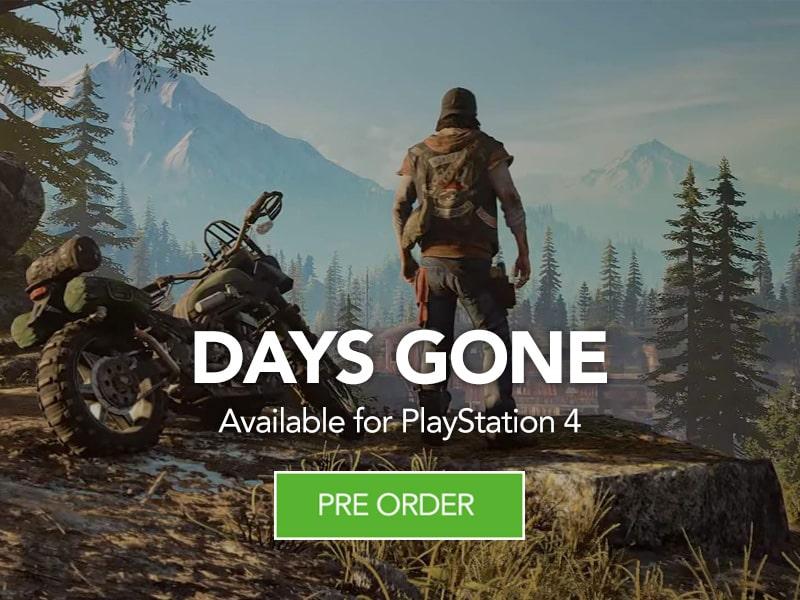 Pre Order Days Gone for Playstation 4 at Monster Shop